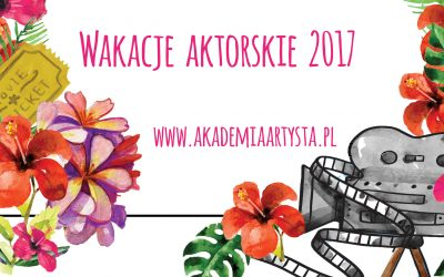 Wakacje w Akademii Aktorskiej Artysta